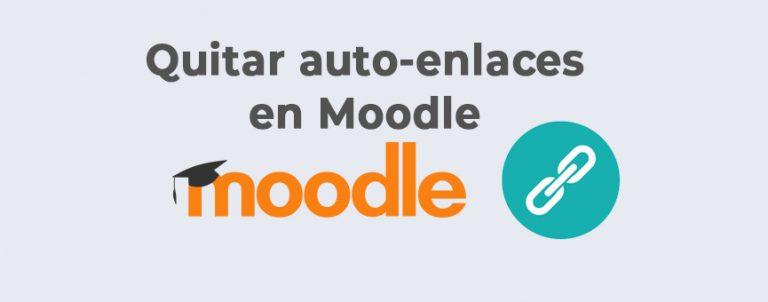 Deshabilitar el auto-enlace en Moodle